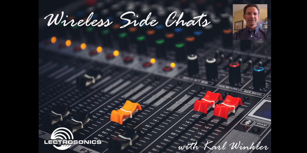 Lectrosonics Presents Wireless Side Chats