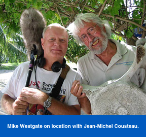 Mike Westgate on location with Jean-Michel Cousteau.